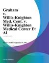 Graham V Willis-Knighton Med Cent V Willis-Knighton Medical Center Et Al
