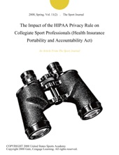 The Impact Of The HIPAA Privacy Rule On Collegiate Sport Professionals (Health Insurance Portability And Accountability Act)