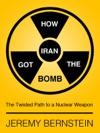 How Iran Got The Bomb