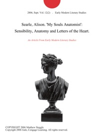 Searle Alison My Souls Anatomist Sensibility Anatomy And Letters Of The Heart