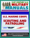 21st Century US Military Manuals US Marine Corps USMC Scouting And Patrolling - Marine Corps Warfighting Publication MCWP 3-113 Value-Added Professional Format Series