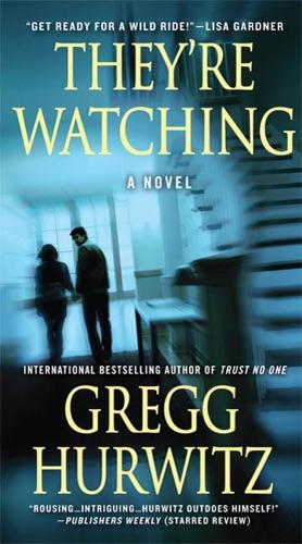 Gregg Hurwitz - They're Watching