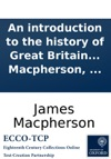 An Introduction To The History Of Great Britain And Ireland By James Macpherson