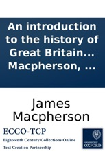 An Introduction To The History Of Great Britain And Ireland: By James Macpherson, ...