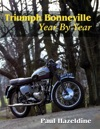 Triumph Bonneville Year By Year