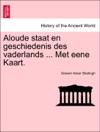 Aloude Staat En Geschiedenis Des Vaderlands  Met Eene Kaart Eerste Deel