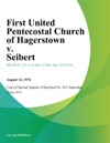 First United Pentecostal Church Of Hagerstown V Seibert