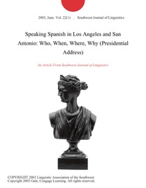 Speaking Spanish In Los Angeles And San Antonio Who When Where Why Presidential Address