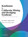 Kaufmann V California Mining And Dredging Syndicate
