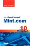 Sams Teach Yourself Mintcom In 10 Minutes