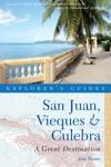 Explorers Guide San Juan Vieques  Culebra A Great Destination Second Edition  Explorers Great Destinations