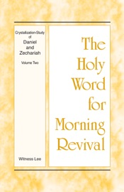 The Holy Word for Morning Revival: Crystallization-study of Daniel and Zechariah, Volume 2 PDF Download