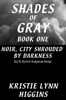 Kristie Lynn Higgins - #1 Shades of Gray Noir, City Shrouded By Darkness- Sci-Fi Horror Suspense Serial ilustraciГіn