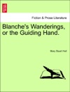 Blanches Wanderings Or The Guiding Hand