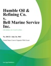 Humble Oil  Refining Co V Bell Marine Service Inc