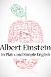 Albert Einstein In Plain And Simple English