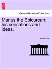 Marius The Epicurean: His Sensations And Ideas. Volume I