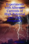 Experiments With Alternate Currents Of High Potential And High Frequency