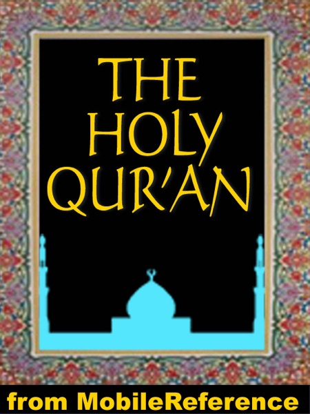 The Holy Koran (Qur'an, Quran, Al-Qur'an)