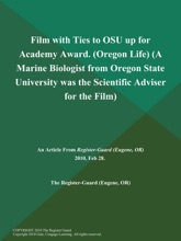 Film with Ties to OSU up for Academy Award (Oregon Life) (A Marine Biologist from Oregon State University was the Scientific Adviser for the Film)