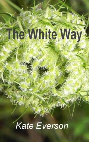 Kate Everson - The White Way