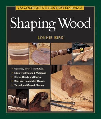 The Complete Illustrated Guide to Shaping Wood - Lonnie