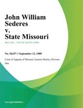 John William Sederes V. State Missouri