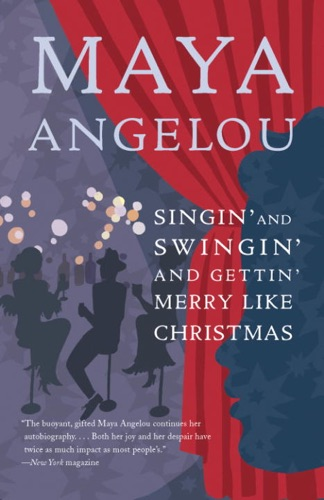Maya Angelou - Singin' and Swingin' and Gettin' Merry Like Christmas