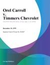 Orel Carroll V Timmers Chevrolet