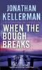 Jonathan Kellerman - When the Bough Breaks (Alex Delaware series, Book 1) artwork