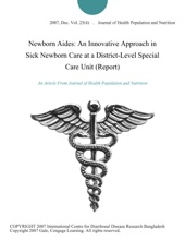 Newborn Aides: An Innovative Approach in Sick Newborn Care at a District-Level Special Care Unit (Report)