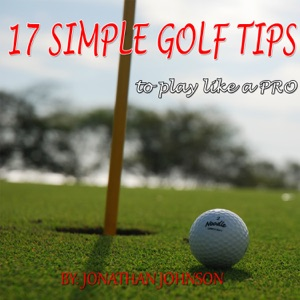 17 Simple Golf Tips da Jonathan Johnson