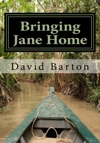 Bringing Jane Home Tangling With Mobsters And Pirates On The Amazon River