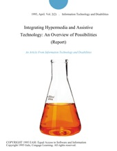 Integrating Hypermedia and Assistive Technology: An Overview of Possibilities (Report)