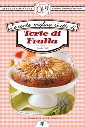 Le cento migliori ricette di torte di frutta