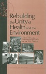 Rebuilding The Unity Of Health And The Environment