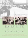 Daily Life In The United States 1920-1940