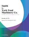 Smith V York Food Machinery Co