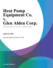 Heat Pump Equipment Co. V. Glen Alden Corp.