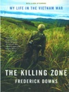 The Killing Zone My Life In The Vietnam War
