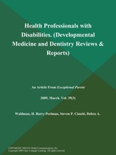 Health Professionals With Disabilities (Developmental Medicine And Dentistry Reviews & Reports)