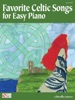 Favorite Celtic Songs For Easy Piano (Songbook)