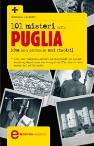 101 misteri della Puglia che non saranno mai risolti da Rossano Astremo