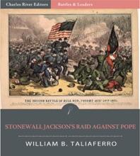 Battles & Leaders Of The Civil War: Stonewall Jackson's Raid Against Pope