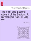 The First And Second Advent Of The Saviour A Sermon On Heb Ix 28 Etc