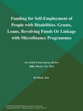 Funding For Self-Employment Of People With Disabilities. Grants, Loans, Revolving Funds Or Linkage With Microfinance Programmes