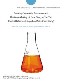 Framing Contests In Environmental Decision Making A Case Study Of The Tar Creek Oklahoma Superfund Site Case Study