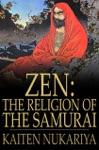 Zen The Religion Of The Samurai