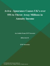Aviva - Ignorance Causes UK's Over 55S To Throw Away Millions In Annuity Income