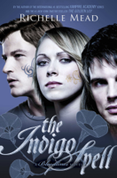 Richelle Mead - Bloodlines: The Indigo Spell (book 3) artwork